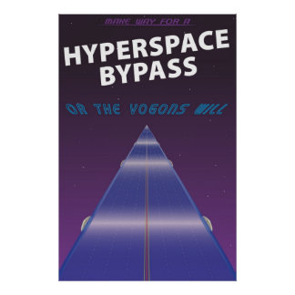 Hyperspace Bypass Print