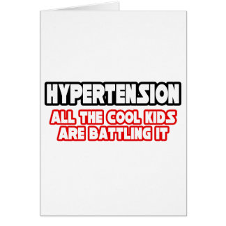 Hypertension...Cool Kids Card