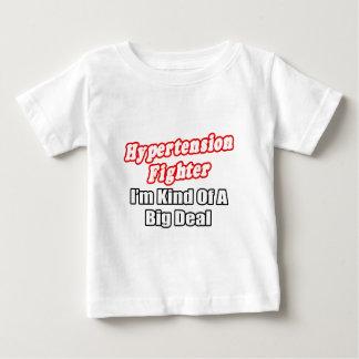 Hypertension Fighter...Big Deal Baby T-Shirt