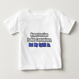 Hypertension is not Contagious.. Baby T-Shirt