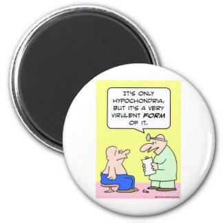 hypochondria virulent form doctor 2 inch round magnet