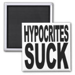 Hypocrites Suck Magnets