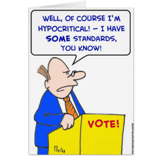 hypocritical vote standards card