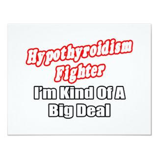 Hypothyroidism Fighter...Big Deal 4.25x5.5 Paper Invitation Card