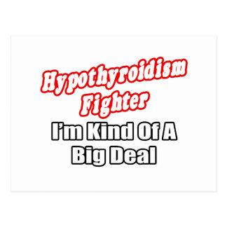 Hypothyroidism Fighter...Big Deal Postcard