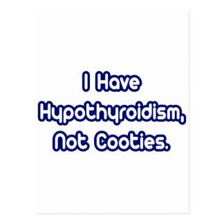 Hypothyroidism...Not Cooties Postcard