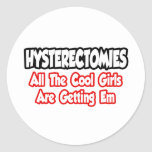 Hysterectomies...All The Cool Girls Are Getting Em Classic Round Sticker