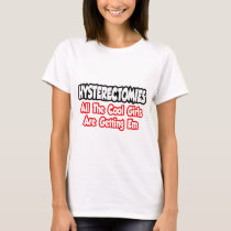 Hysterectomies...All The Cool Girls Are Getting Em T-Shirt