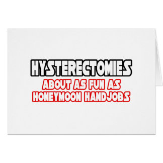 Hysterectomies...Not Fun Greeting Cards