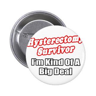 Hysterectomy Survivor...Big Deal Pins