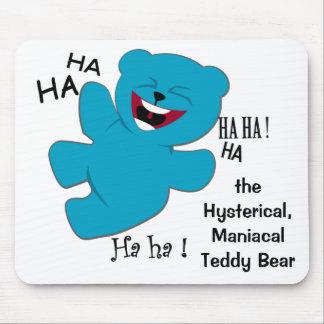 Hysterical, ManiacalTeddy Bear Mouse Pad