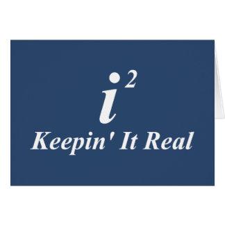 i2 Keepin' It Real Card
