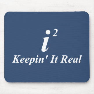 i2 Keepin' It Real Mouse Pad