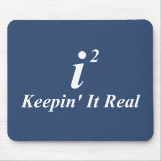 i2 Keepin' It Real Mousepads