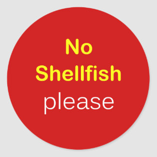 i5 - Food Request ~ NO SHELLFISH PLEASE. Classic Round Sticker