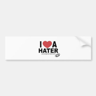 I <3 a HATER, you keep me motivated Bumper Stickers