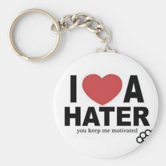 I <3 a HATER, you keep me motivated Keychain