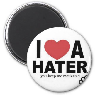 I <3 a HATER, you keep me motivated Magnet