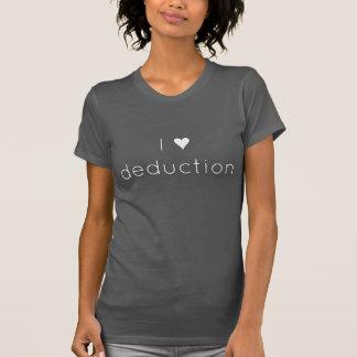 I <3 deduction t shirt