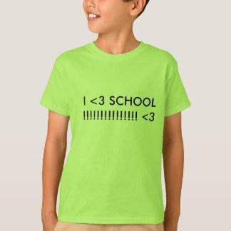 I <3 SCHOOL !!!!!!!!!!!!!!! <3 T-Shirt
