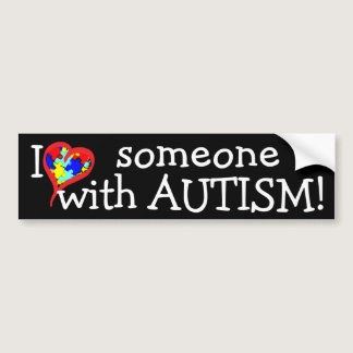 I <3 someone with AUTISM! Bumper Sticker