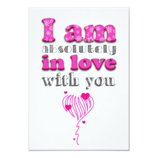 I a.m. absolutely in love with you card