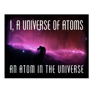 I, a Universe of Atoms.  An Atom in the Universe Post Card