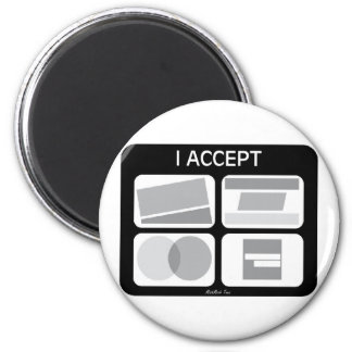 I Accept Credit Cards 2 Inch Round Magnet