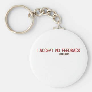 I Accept No Feedback Keychain