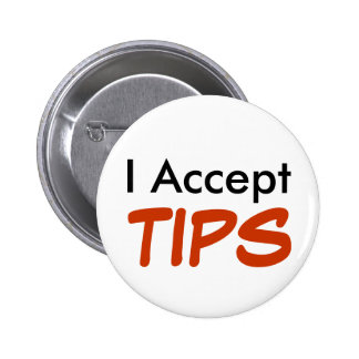 I Accept TIPS 2 Inch Round Button