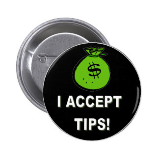 I ACCEPT TIPS PINBACK BUTTONS