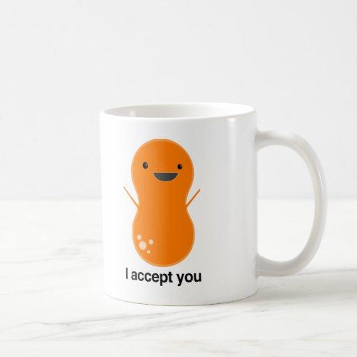 I accept you! mugs