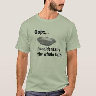 I accidentally... T-Shirt