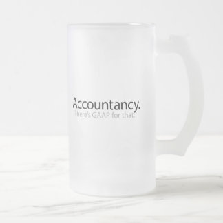 i Accountancy - There's GAAP For That Frosted Glass Beer Mug