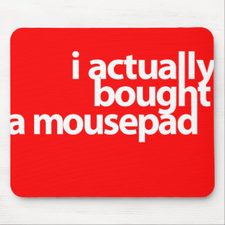 I actually bought a mousepad