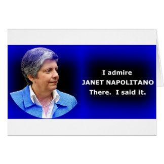 I Admire Janet Napolitano Card
