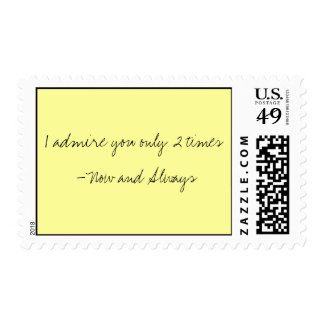 I admire you only 2 times - Now an... - Customized Postage