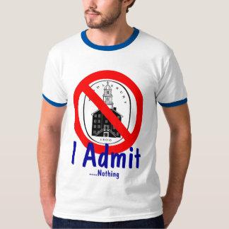 I Admit, ....Nothing T-shirt