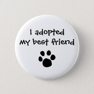 """I adopted my best friend"" Flair by The Ashes Pinback Button"