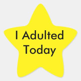 ¡I Adulted protagoniza hoy al pegatina! Pegatina En Forma De Estrella