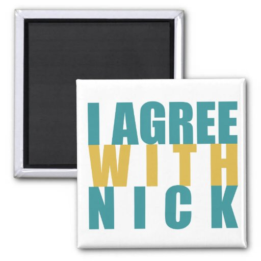 I agree with Nick 2 Inch Square Magnet