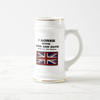 I Agree With Nick And Dave ~ History In The Making Mug