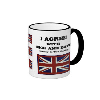 I Agree With Nick And Dave ~ History In The Making Coffee Mug