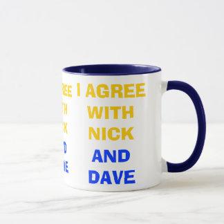 I Agree With Nick And Dave ~ Political Coalition Mug