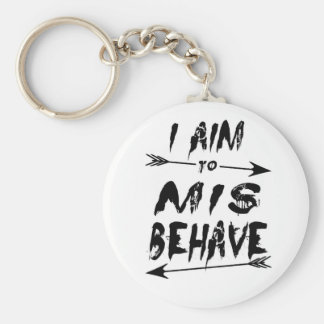 I aim to mis behave keychain