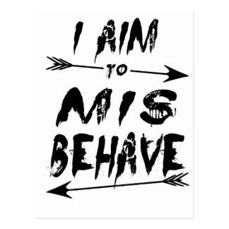 I aim to mis behave postcard