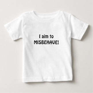 I Aim to Misbehave Baby T-Shirt