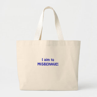 I Aim to Misbehave Large Tote Bag