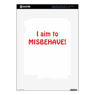 I Aim to Misbehave Skin For iPad 3