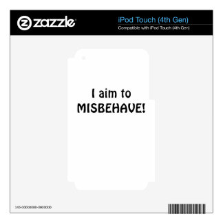 I Aim to Misbehave Skin For iPod Touch 4G